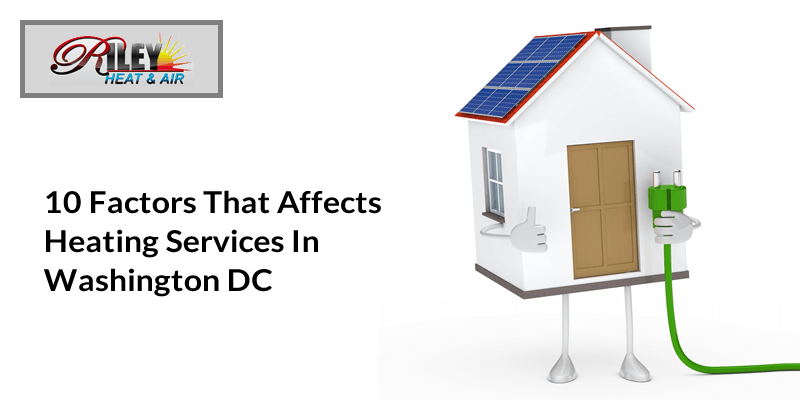 10 factors that affects heating services in washington DC