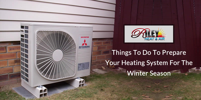 Things to do to prepare your Heating system for the winter season!