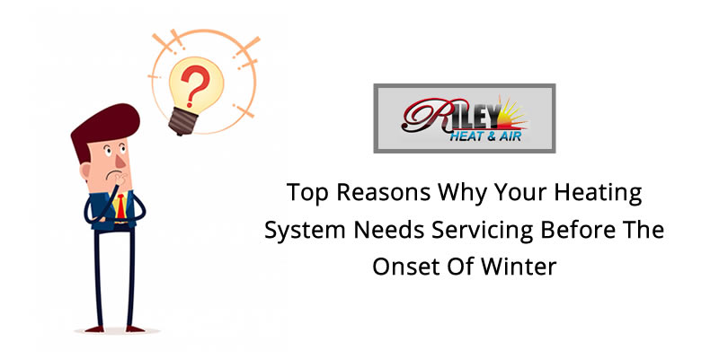 Top reasons why your Heating System needs servicing before the onset of winter?